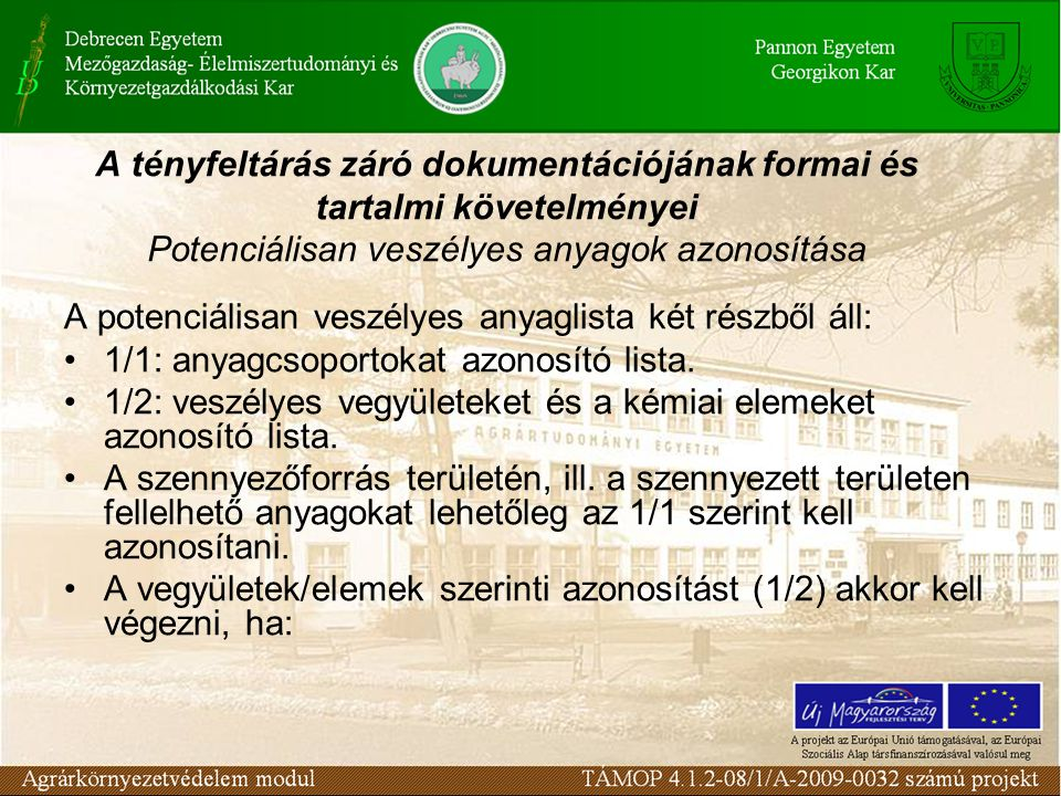 A tényfeltárás záró dokumentációjának formai és tartalmi követelményei Potenciálisan veszélyes anyagok azonosítása