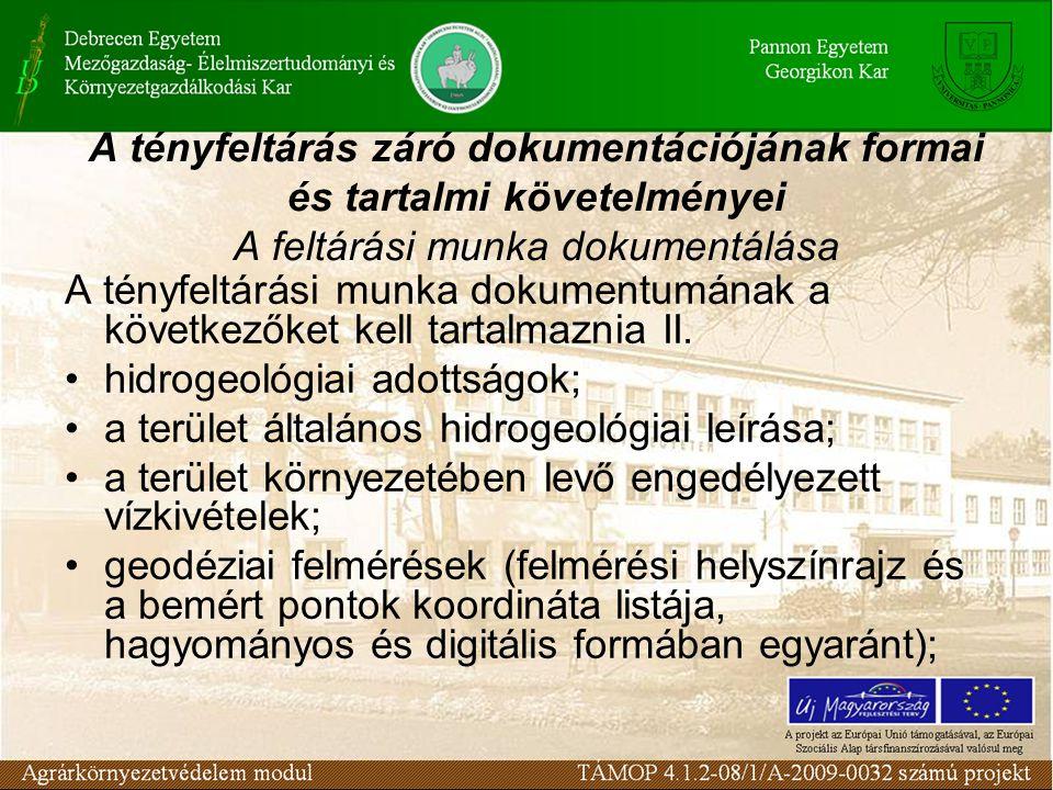 A tényfeltárás záró dokumentációjának formai és tartalmi követelményei A feltárási munka dokumentálása