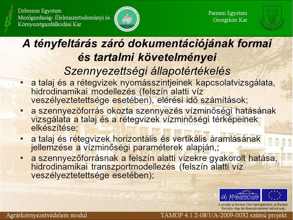 A tényfeltárás záró dokumentációjának formai és tartalmi követelményei Szennyezettségi állapotértékelés
