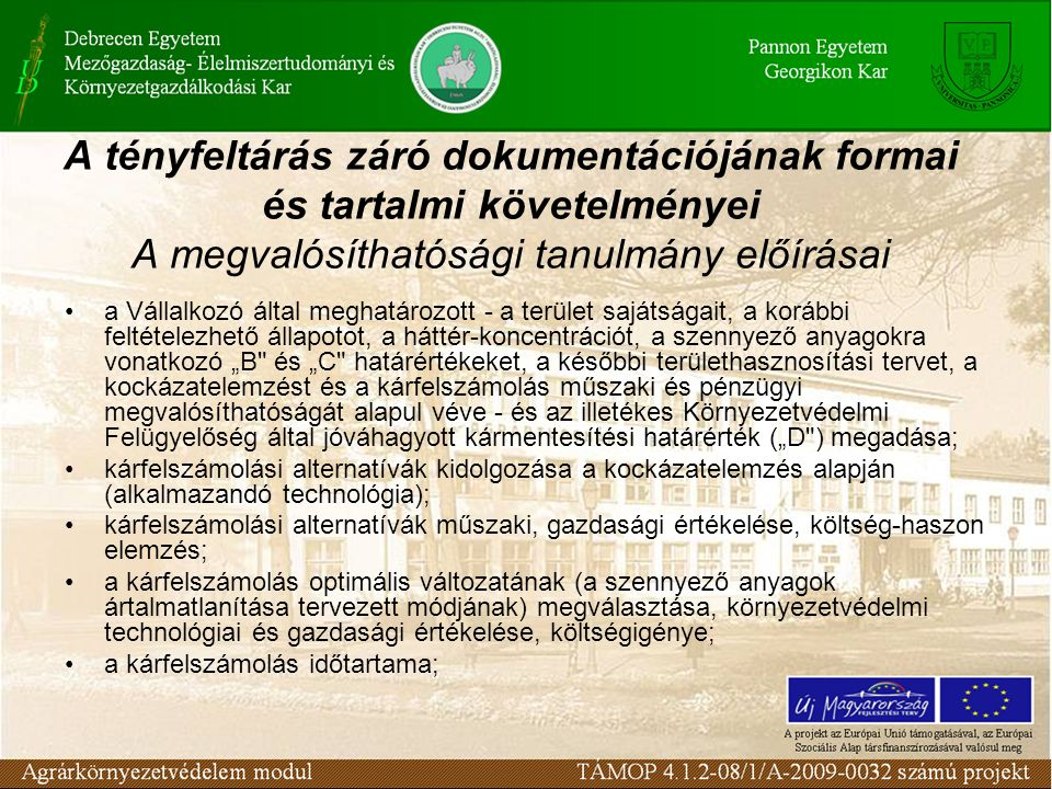 A tényfeltárás záró dokumentációjának formai és tartalmi követelményei A megvalósíthatósági tanulmány előírásai