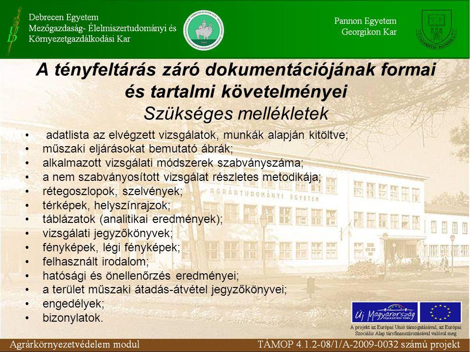 A tényfeltárás záró dokumentációjának formai és tartalmi követelményei Szükséges mellékletek