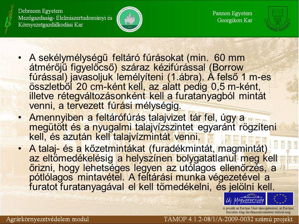 A sekélymélységű feltáró fúrásokat (min