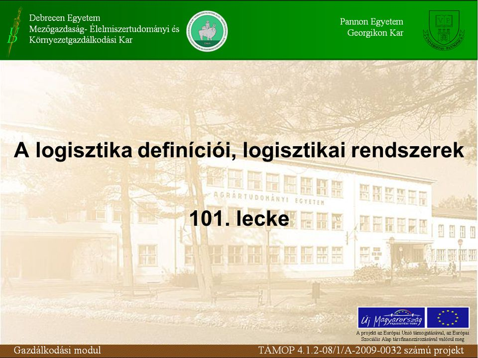 A logisztika definíciói, logisztikai rendszerek