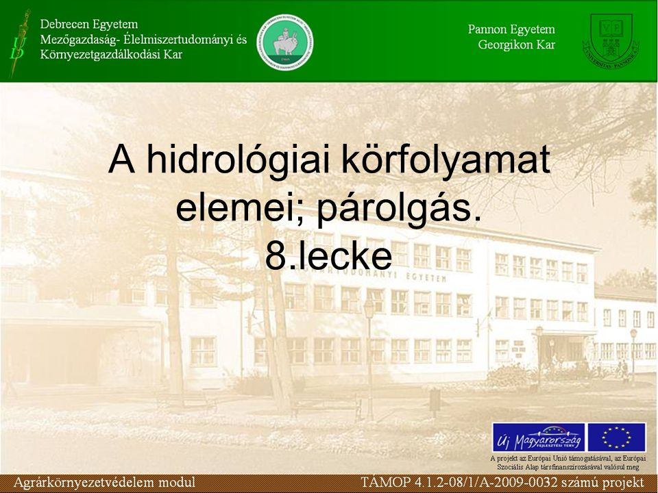 A hidrológiai körfolyamat elemei; párolgás. 8.lecke