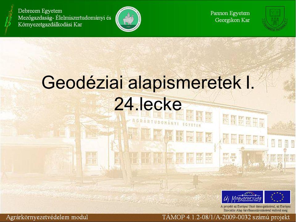 Geodéziai alapismeretek I. 24.lecke