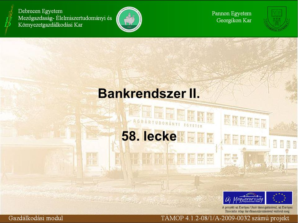 Bankrendszer II. 58. lecke