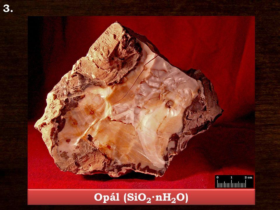 3. Opál (SiO2∙nH2O)