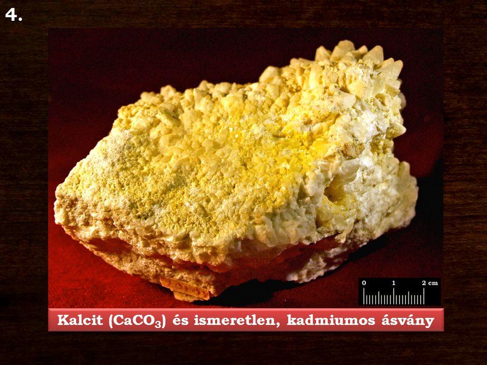 Kalcit (CaCO3) és ismeretlen, kadmiumos ásvány