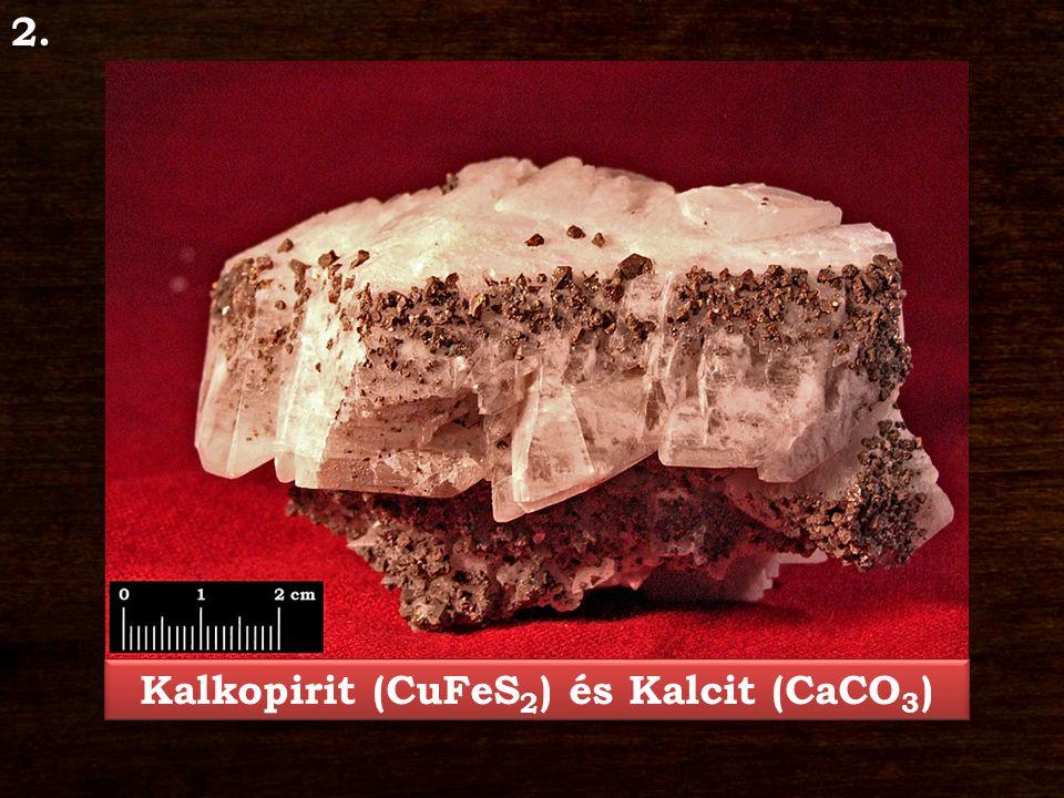 Kalkopirit (CuFeS2) és Kalcit (CaCO3)