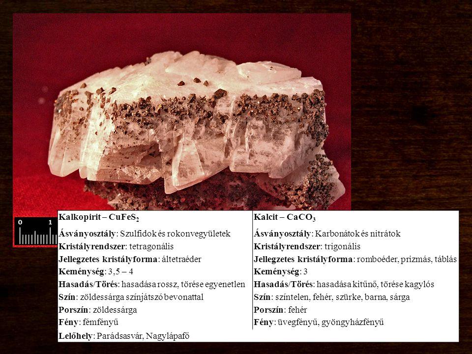 Kalkopirit – CuFeS2 Ásványosztály: Szulfidok és rokonvegyületek. Kristályrendszer: tetragonális. Jellegzetes kristályforma: áltetraéder.