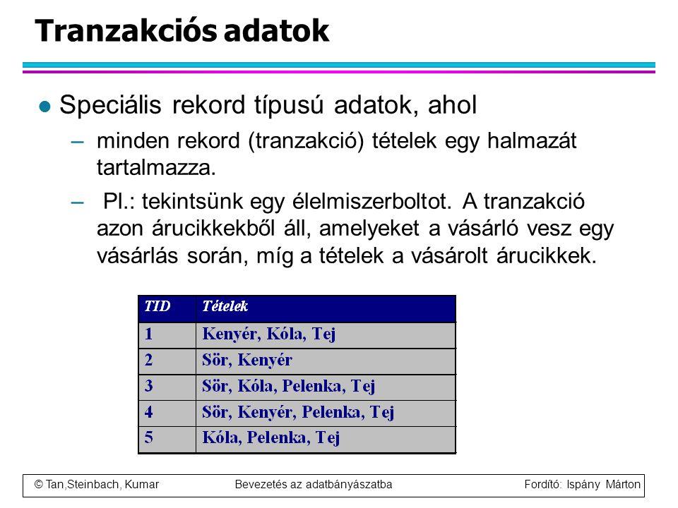Tranzakciós adatok Speciális rekord típusú adatok, ahol