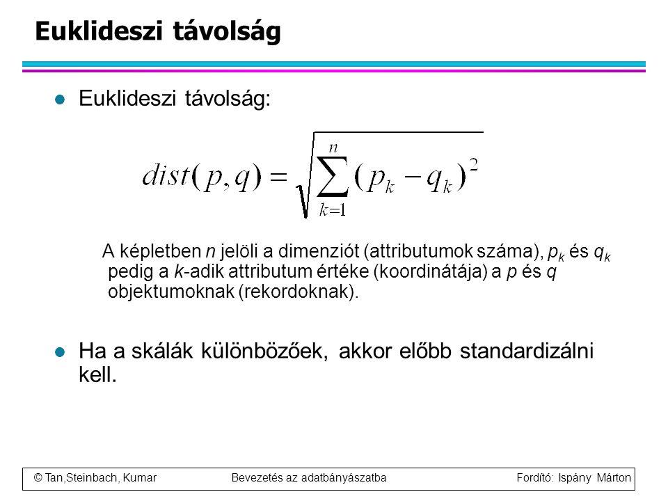 Euklideszi távolság Euklideszi távolság: