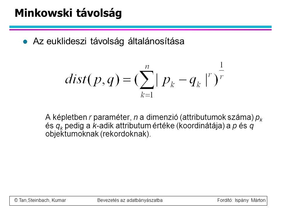 Minkowski távolság Az euklideszi távolság általánosítása
