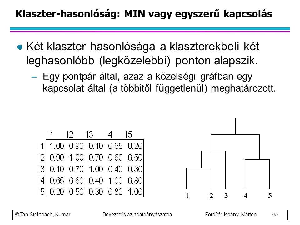 Klaszter-hasonlóság: MIN vagy egyszerű kapcsolás
