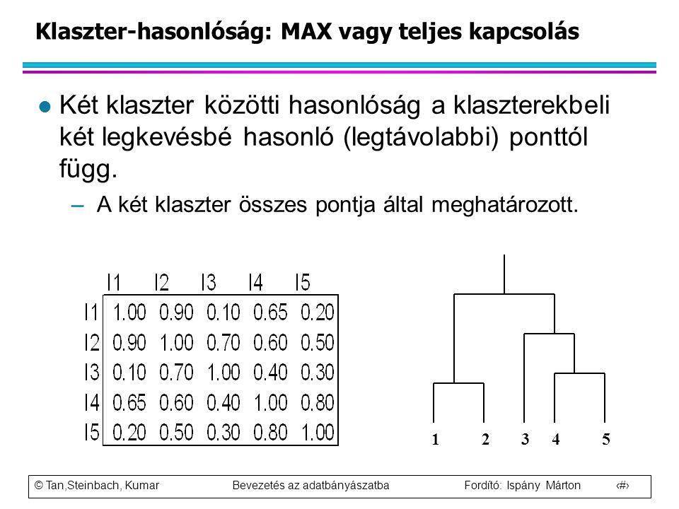 Klaszter-hasonlóság: MAX vagy teljes kapcsolás