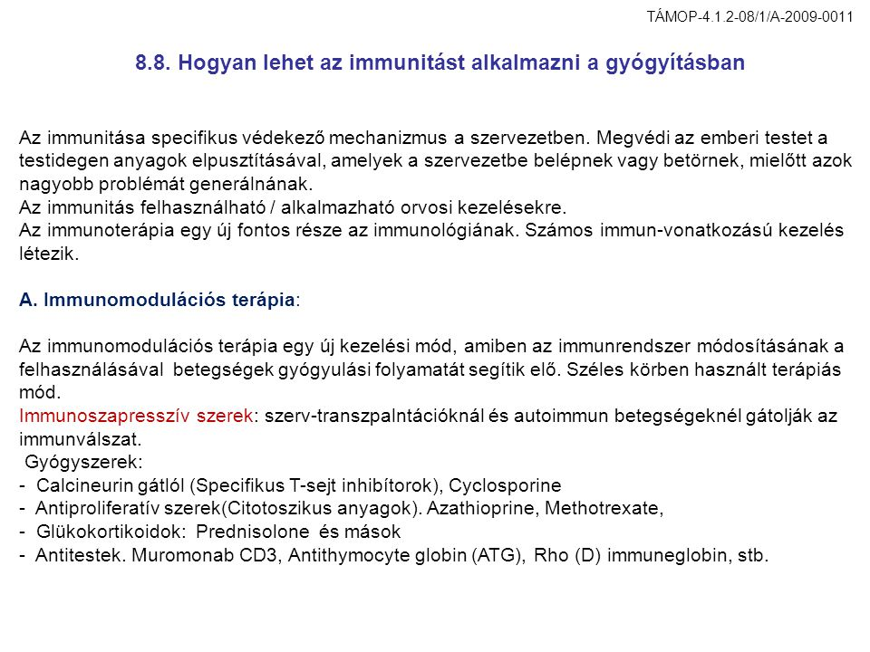 8.8. Hogyan lehet az immunitást alkalmazni a gyógyításban