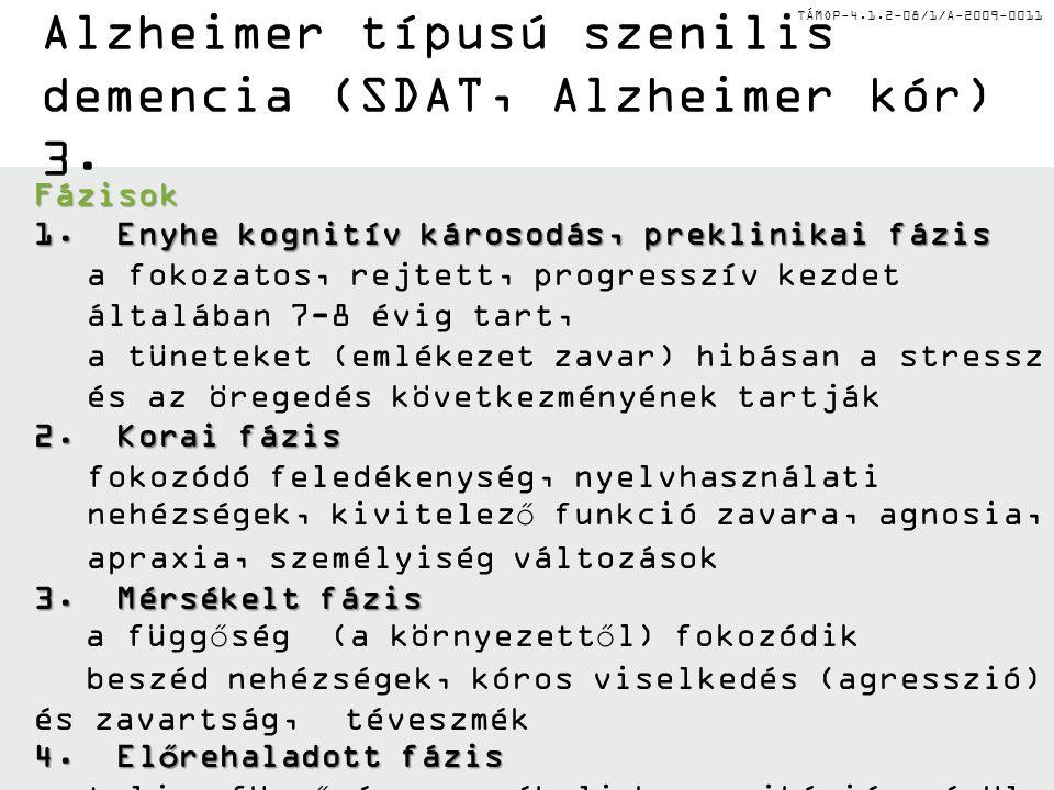 Alzheimer típusú szenilis demencia (SDAT, Alzheimer kór) 3.