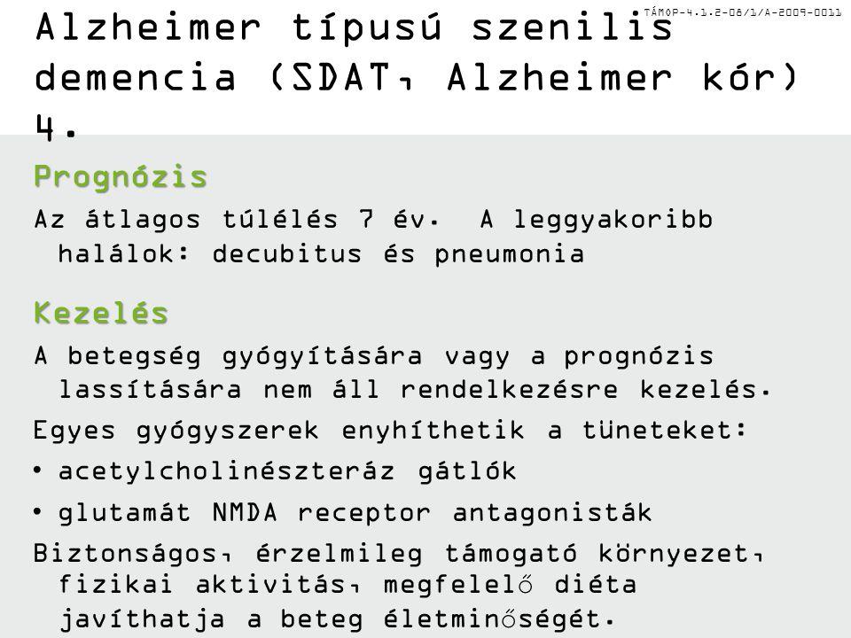 Alzheimer típusú szenilis demencia (SDAT, Alzheimer kór) 4.