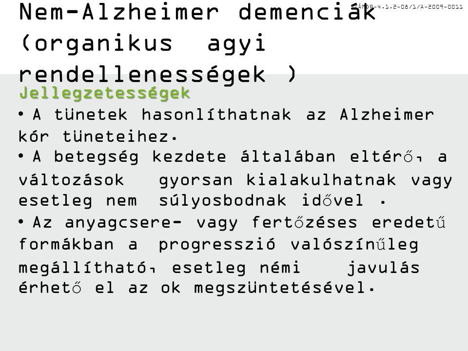 Nem-Alzheimer demenciák (organikus agyi rendellenességek )