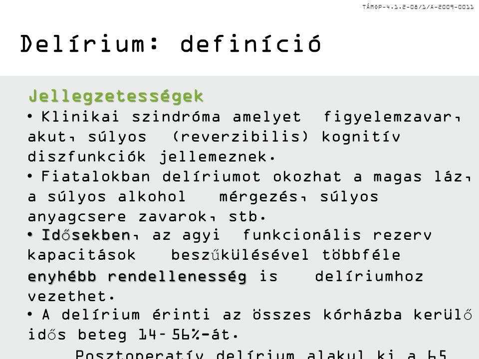 Delírium: definíció Jellegzetességek