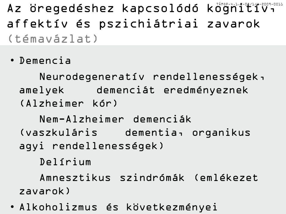 Az öregedéshez kapcsolódó kognitív, affektív és pszichiátriai zavarok (témavázlat)