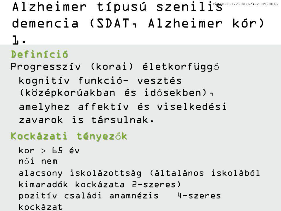 Alzheimer típusú szenilis demencia (SDAT, Alzheimer kór) 1.