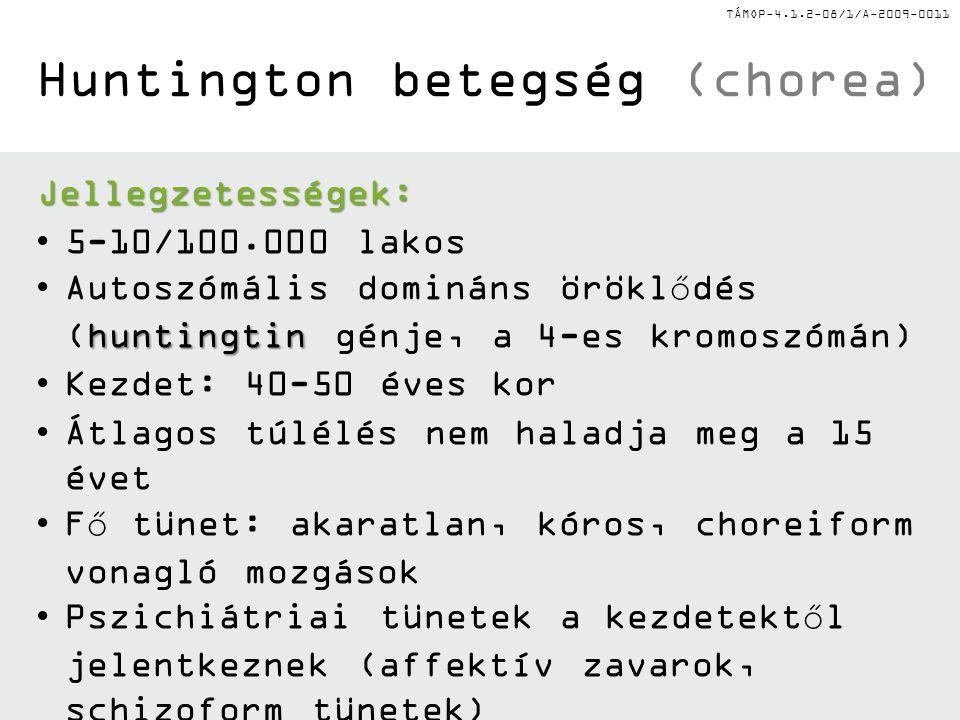 Huntington betegség (chorea)