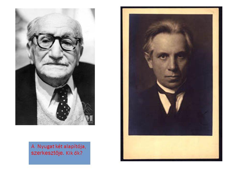 A Nyugat két alapítója, szerkesztője. Kik ők