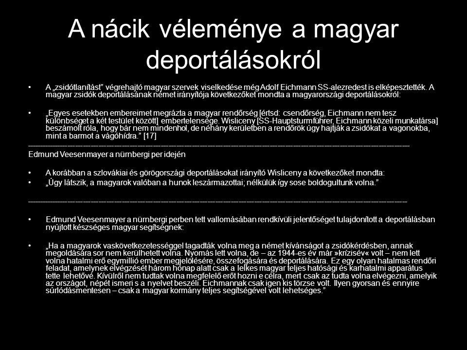 A nácik véleménye a magyar deportálásokról