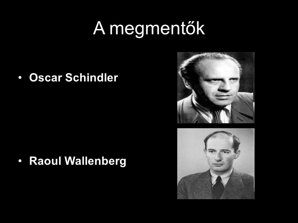 A megmentők Oscar Schindler Raoul Wallenberg