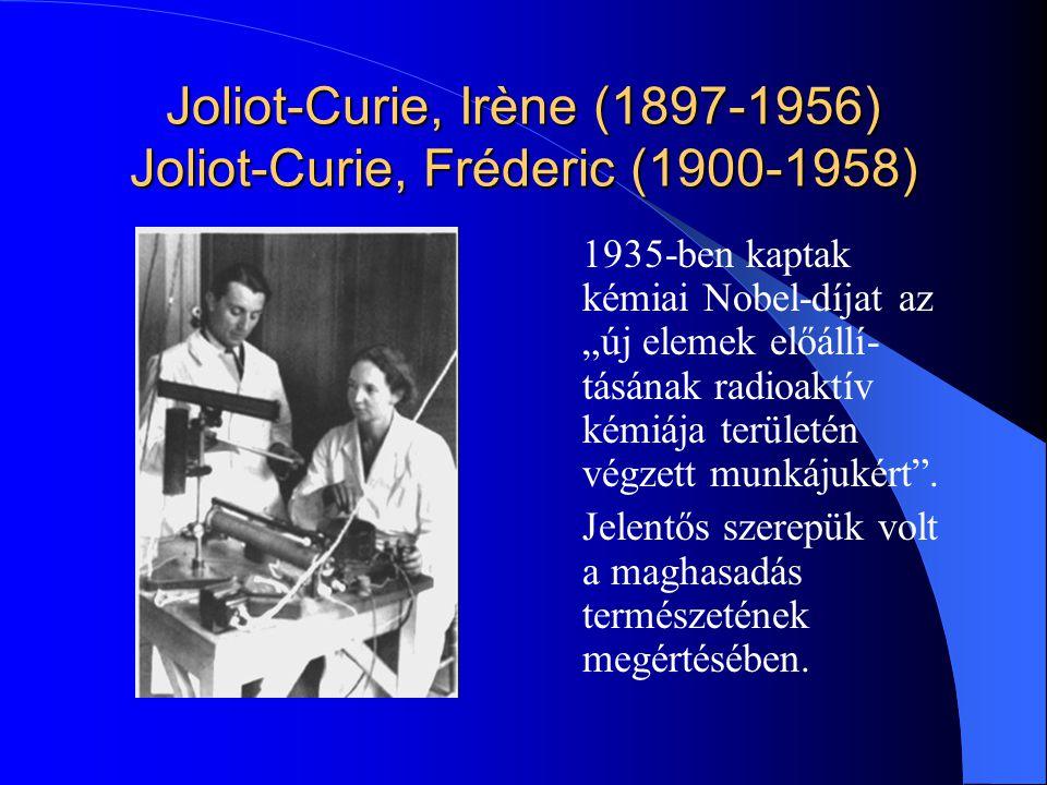 Joliot-Curie, Irène (1897-1956) Joliot-Curie, Fréderic (1900-1958)