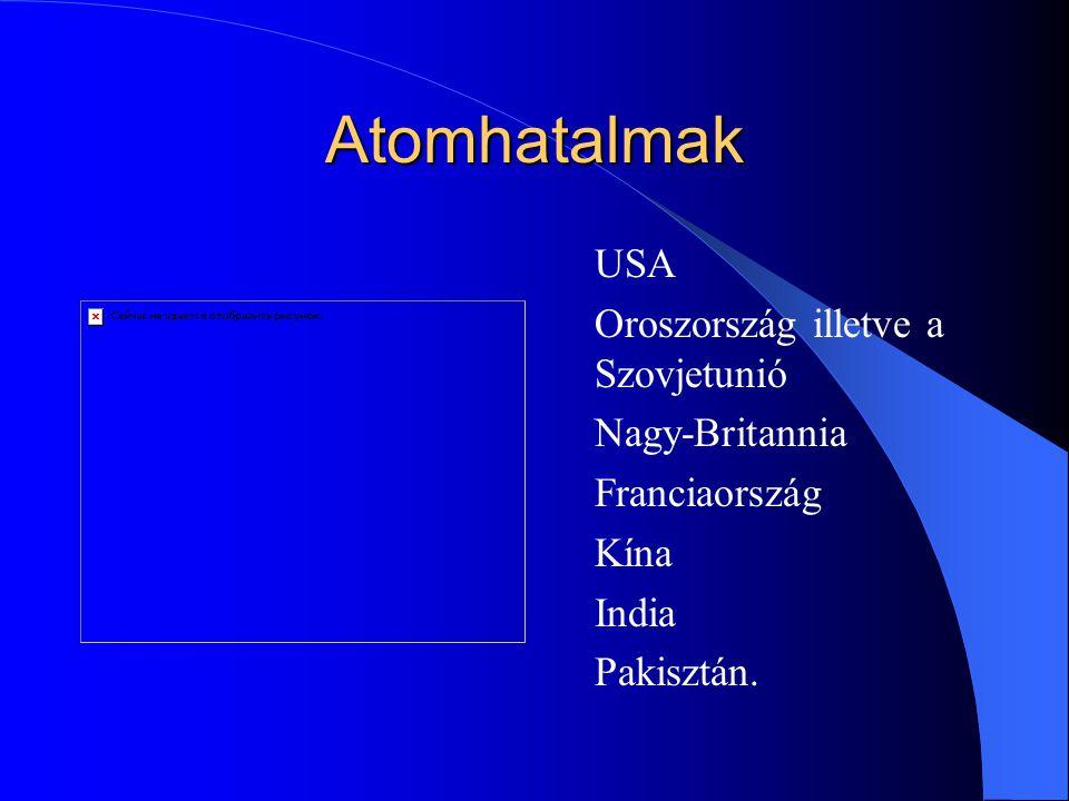 Atomhatalmak USA Oroszország illetve a Szovjetunió Nagy-Britannia