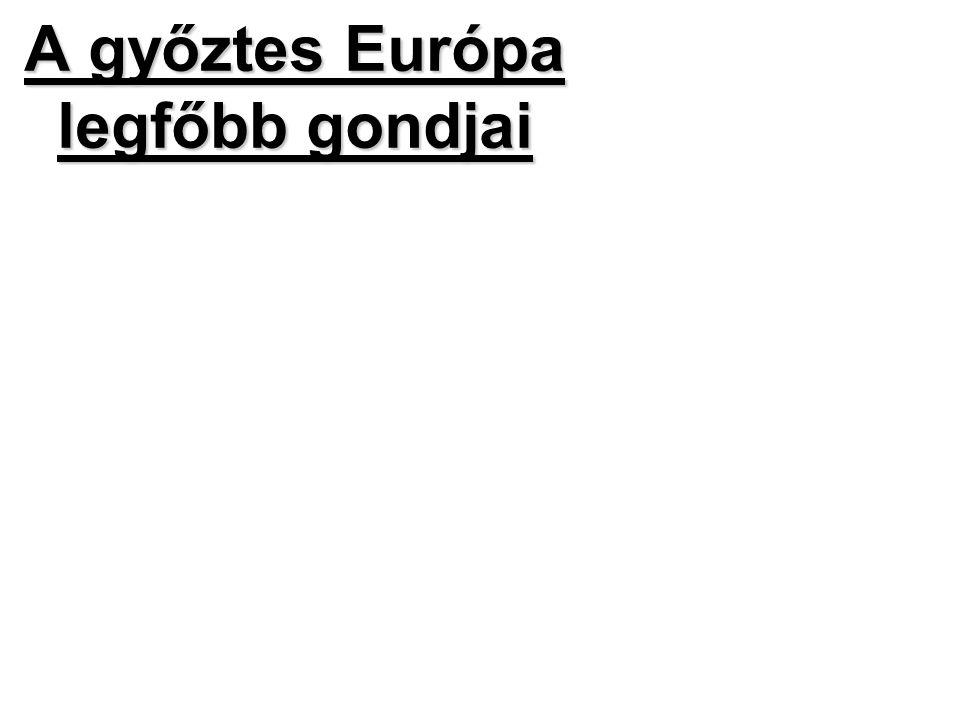 A győztes Európa legfőbb gondjai