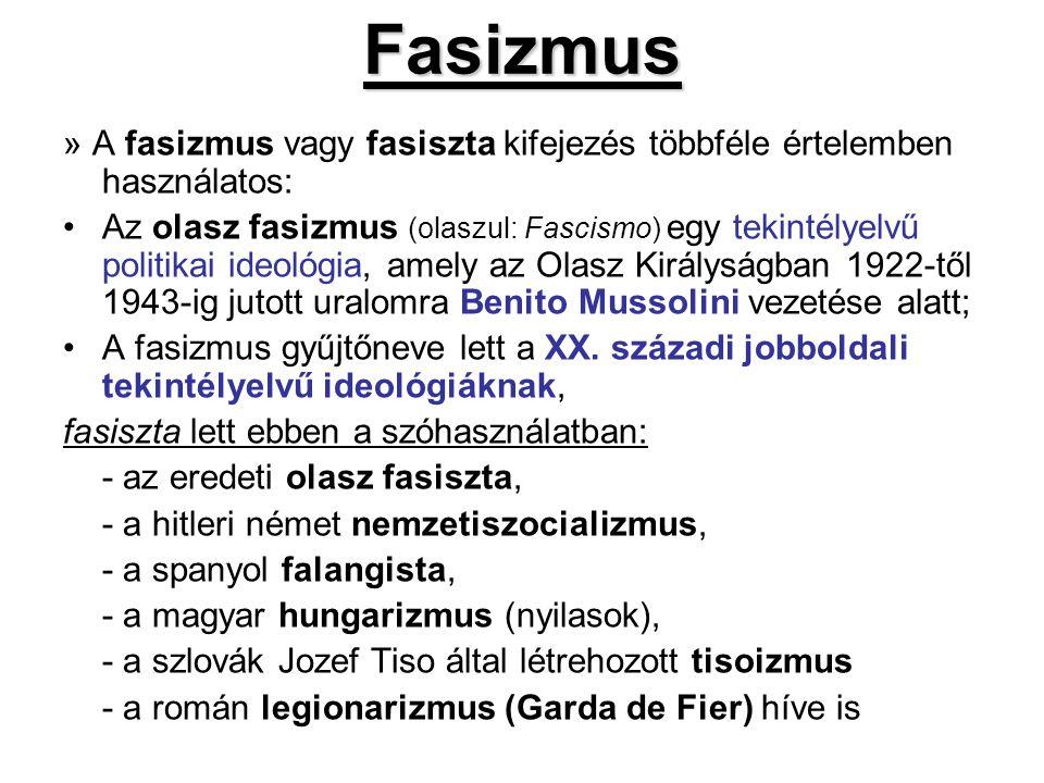Fasizmus » A fasizmus vagy fasiszta kifejezés többféle értelemben használatos: