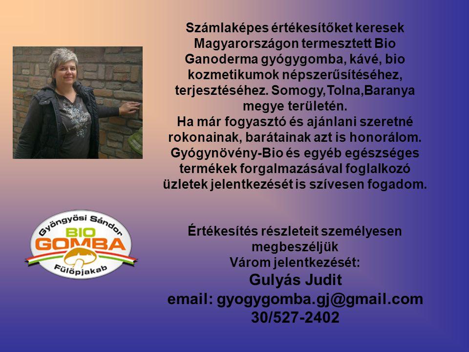 Gulyás Judit email: gyogygomba.gj@gmail.com 30/527-2402