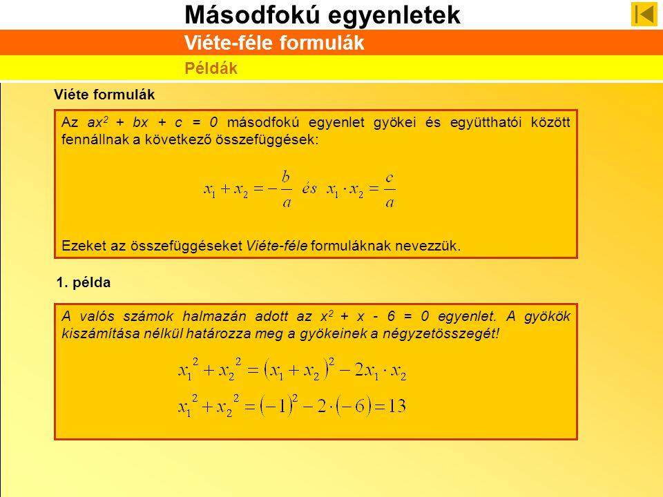 Viéte-féle formulák Példák Viéte formulák
