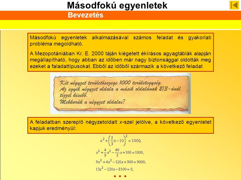 Bevezetés Másodfokú egyenletek alkalmazásával számos feladat és gyakorlati probléma megoldható.