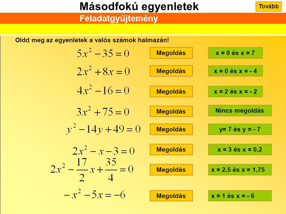 Feladatgyűjtemény Oldd meg az egyenletek a valós számok halmazán!