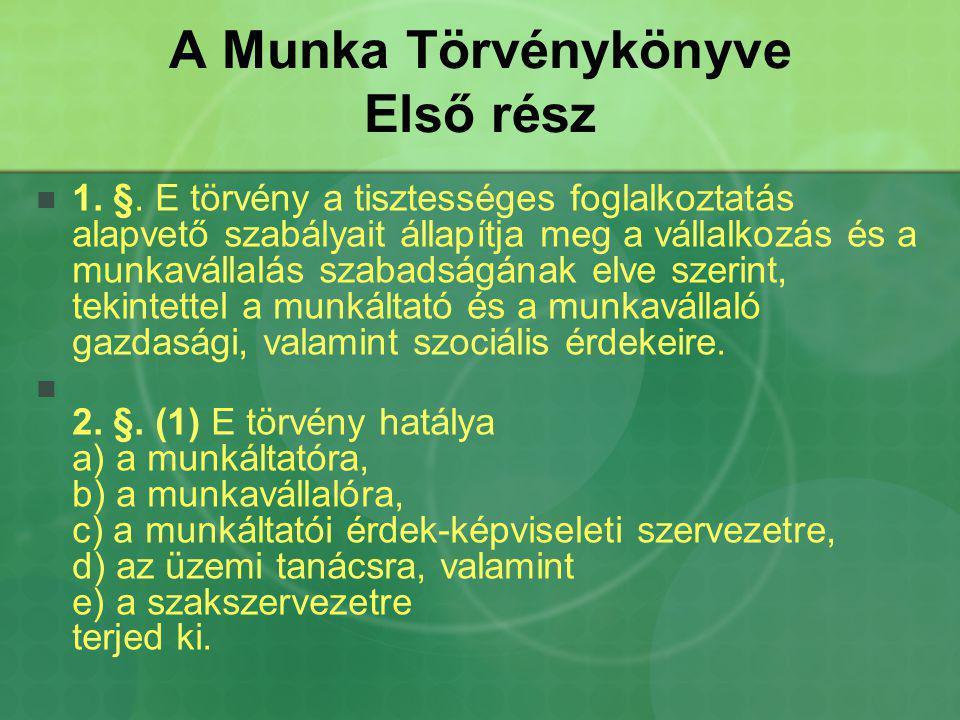 A Munka Törvénykönyve Első rész