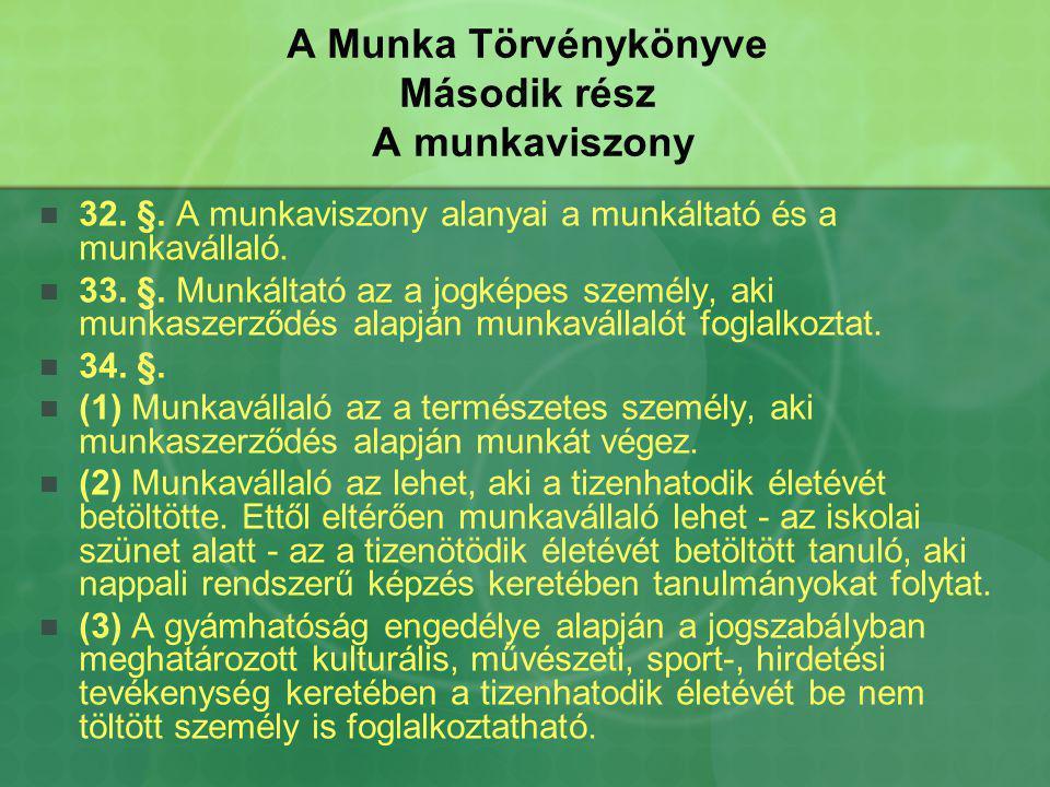 A Munka Törvénykönyve Második rész A munkaviszony