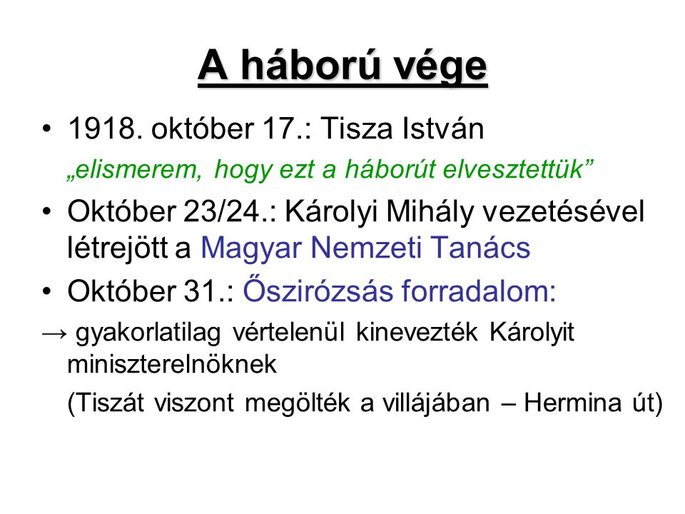 A háború vége 1918. október 17.: Tisza István