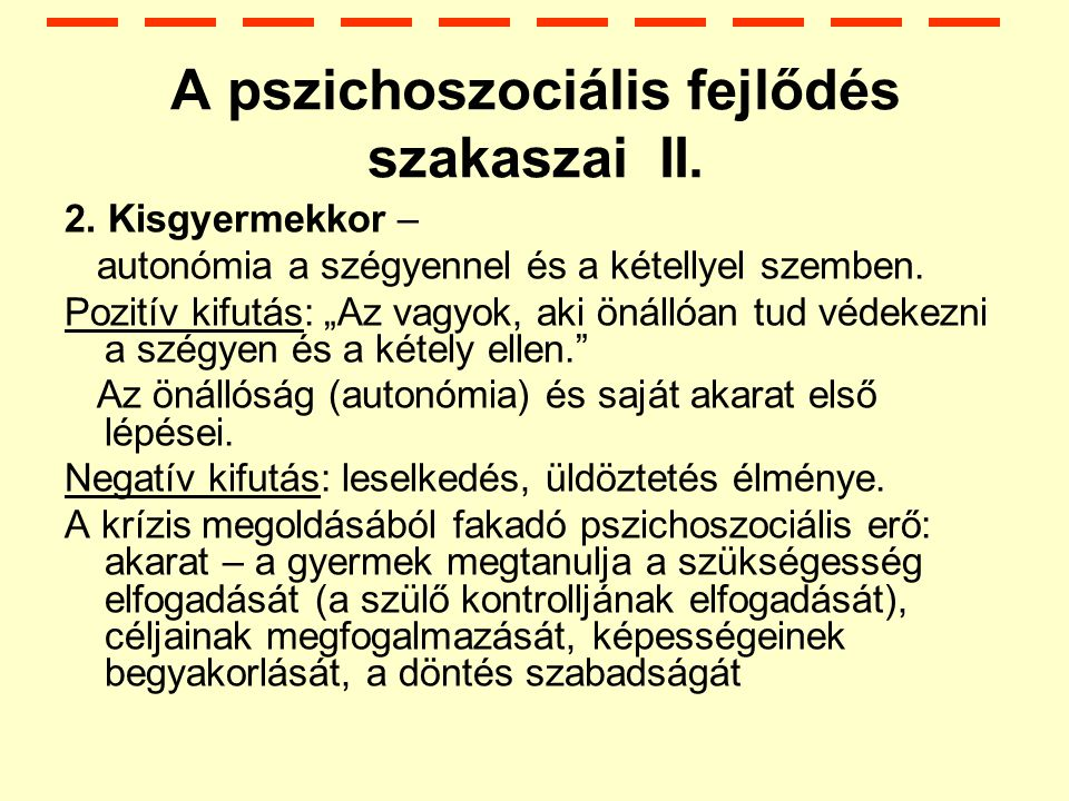 A pszichoszociális fejlődés szakaszai II.
