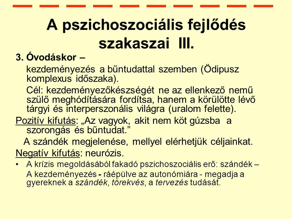 A pszichoszociális fejlődés szakaszai III.