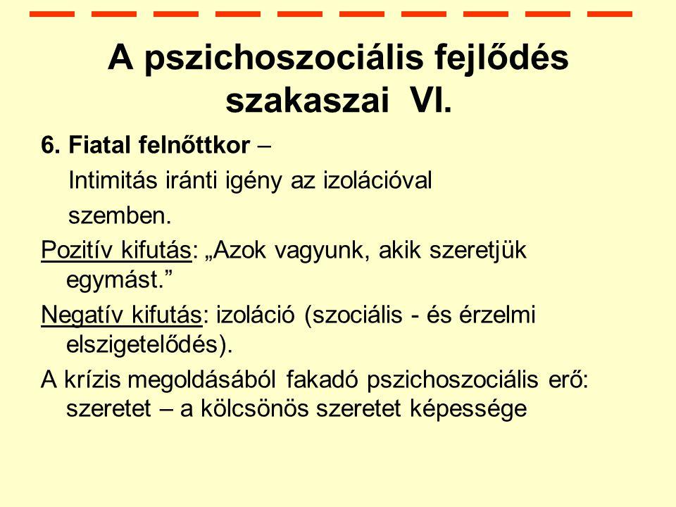 A pszichoszociális fejlődés szakaszai VI.