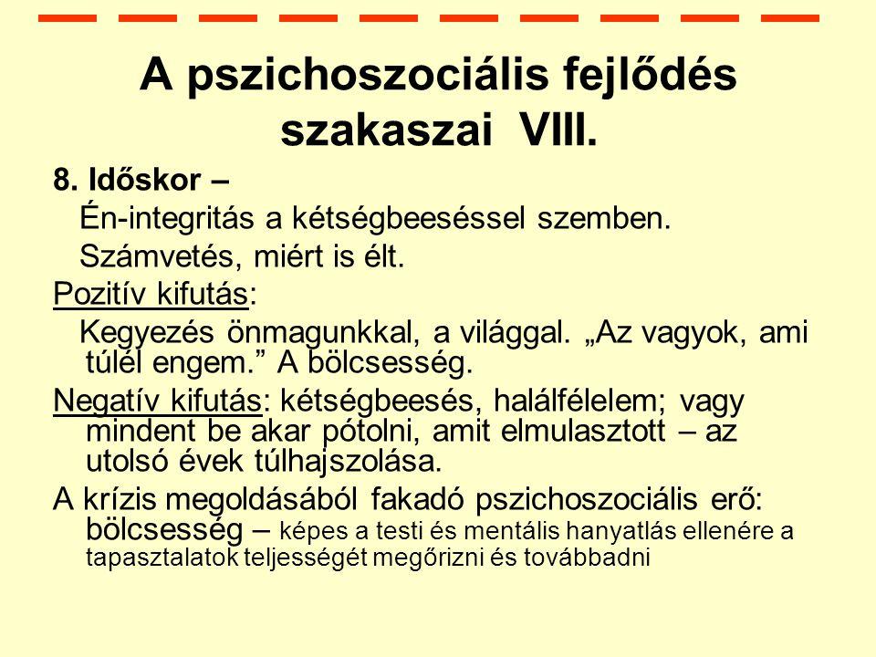 A pszichoszociális fejlődés szakaszai VIII.