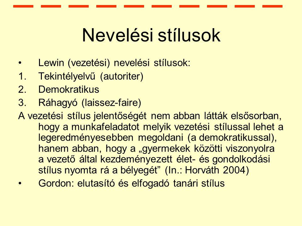 Nevelési stílusok Lewin (vezetési) nevelési stílusok: