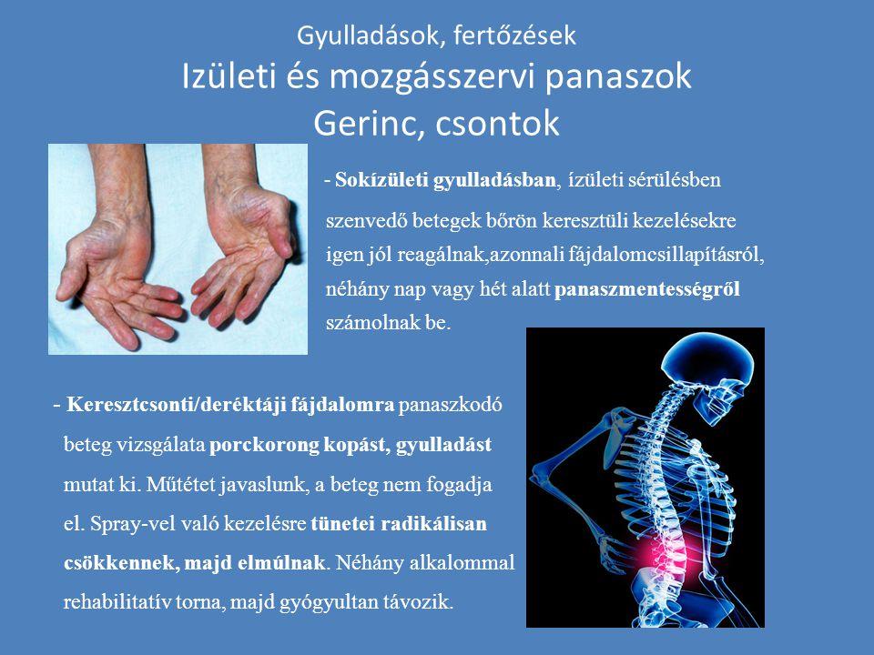 Gyulladások, fertőzések Izületi és mozgásszervi panaszok Gerinc, csontok