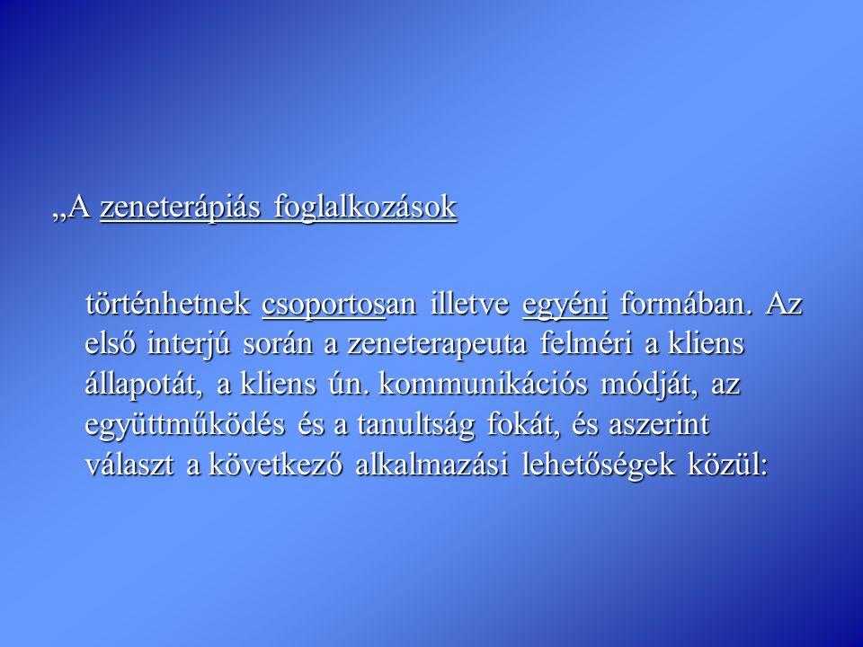 """""""A zeneterápiás foglalkozások"""