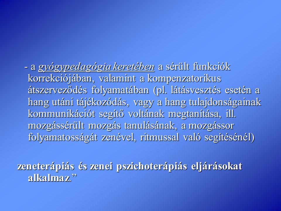 zeneterápiás és zenei pszichoterápiás eljárásokat alkalmaz.