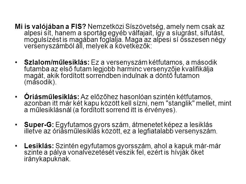 Mi is valójában a FIS Nemzetközi Síszövetség, amely nem csak az alpesi sít, hanem a sportág egyéb válfajait, így a síugrást, sífutást, mogulsízést is magában foglalja. Maga az alpesi sí összesen négy versenyszámból áll, melyek a következők: